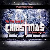 Play & Download For the Love of Christmas by Canton and Ramona Jones | Napster