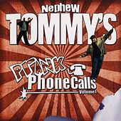Play & Download Prank Phone Calls Volume 1 by Nephew Tommy | Napster