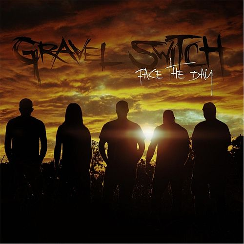 Play & Download Face the Day by Gravel Switch | Napster