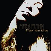 Play & Download Warm Your Heart by Myra Flynn | Napster