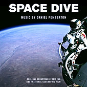 Space Dive (Original Soundtrack from the BBC / National Geographic Film) by Daniel Pemberton