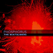 Play & Download Phosphorus by The Beatsliders | Napster