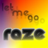 Play & Download Let Me Go by Raze | Napster
