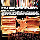 Play & Download Irma Greatest Remixes, Vol. 1 by Various Artists | Napster