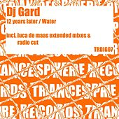 Play & Download 12 Years Later / Water - Single by Dj Gard | Napster