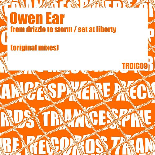 Play & Download From Drizzle To Storm / Set At Liberty - Single by Owen Ear | Napster