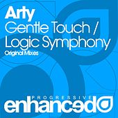Play & Download Gentle Touch / Logic Symphony - Single by Arty | Napster
