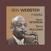 Meets Oscar Peterson and Gerry Mulligan von Ben Webster