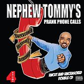 Nephew Tommy's Prank Phone Calls Volume 4 by Nephew Tommy