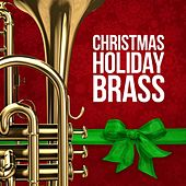 Play & Download Christmas Holiday Brass by Various Artists | Napster