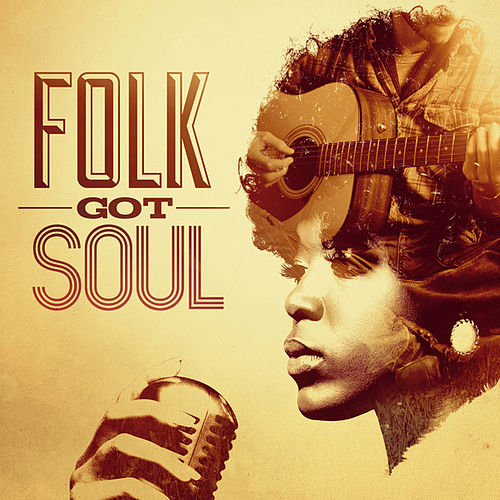 Folk Got Soul by Various Artists