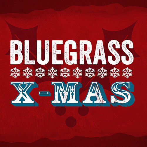 Play & Download Bluegrass X-Mas by Various Artists | Napster