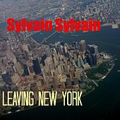 Play & Download Leaving New York by Sylvain Sylvain | Napster