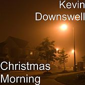 Play & Download Christmas Morning by Kevin Downswell | Napster