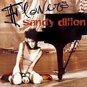 Play & Download Flowers by Sandy Dillon | Napster