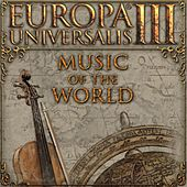 Play & Download Europa Universalis III: Music of the World by Paradox Interactive | Napster