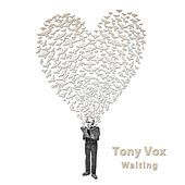 Waiting by Tony Vox