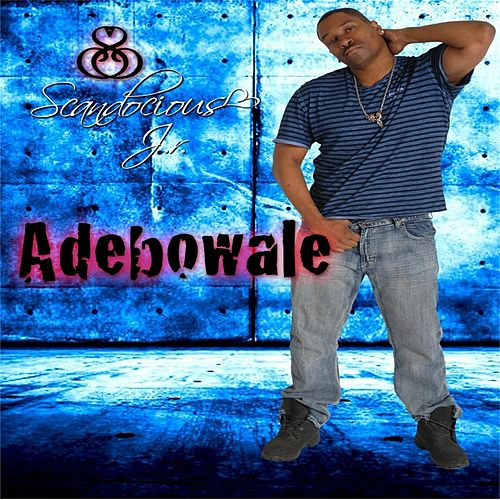 Play & Download Adebowale by Scandocious J.r. | Napster