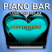 Piano Bar (Easy Listening-Love and Relax) by Piano bar
