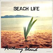 Beach Life by Anthony Island