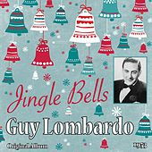 Play & Download Jingle Bells (Original Album 1953) by Guy Lombardo | Napster