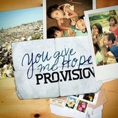 You Give Me Hope by Provision