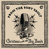 Play & Download From The Sony Vault: Christmas With The Big Bands by Various Artists | Napster