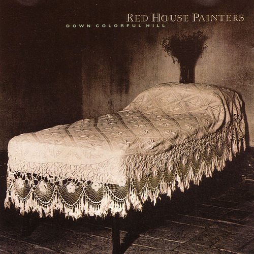 Play & Download Down Colorful Hill by Red House Painters | Napster