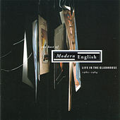 Play & Download Life In The Gladhouse Best Of...1980-1984 by Modern English | Napster