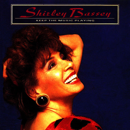 Play & Download Keep The Music Playing by Shirley Bassey | Napster