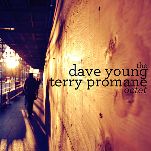 Play & Download Dave Young / Terry Promane Octet by Dave Young | Napster
