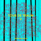 Tour de Traum V mixed by Riley Reinhold von Various Artists