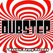 Play & Download Seven Nation Army Dubstep Remix Parody (feat. Parody Kings U.S.A) by Dubstep Kings | Napster