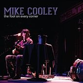 The Fool on Every Corner by Mike Cooley
