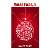 Play & Download Silent Night by Moses Tyson, Jr. | Napster