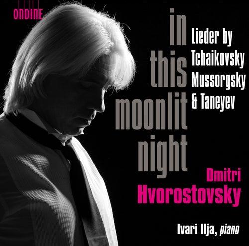 Hvorostovsky: In this moonlit night by Dmitri Hvorostovsky