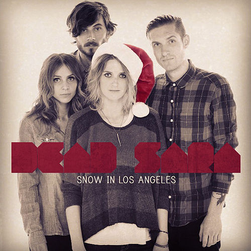 Snow in Los Angeles by Dead Sara