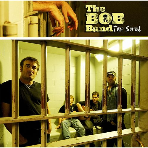 Play & Download Time Served by The Bob Band | Napster