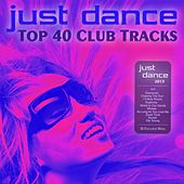 Play & Download Just Dance 2013 - Top 40 Club Electro & House Hits by Various Artists | Napster