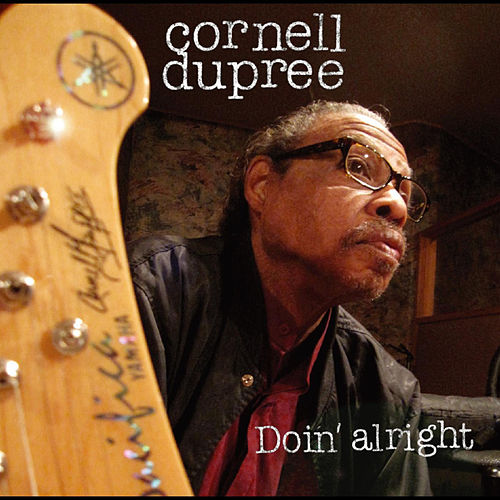 Play & Download Doin' Alright by Cornell Dupree | Napster