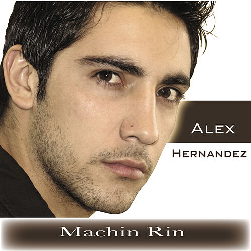 Machin Rin - Single by Alex Hernandez