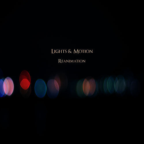 Reanimation by Lights & Motion