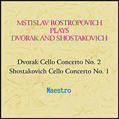 Play & Download Rostropovich plays Dvorak and Shostakovich by Various Artists | Napster