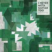 Play & Download I Never Metaguitar Too... by Various Artists | Napster