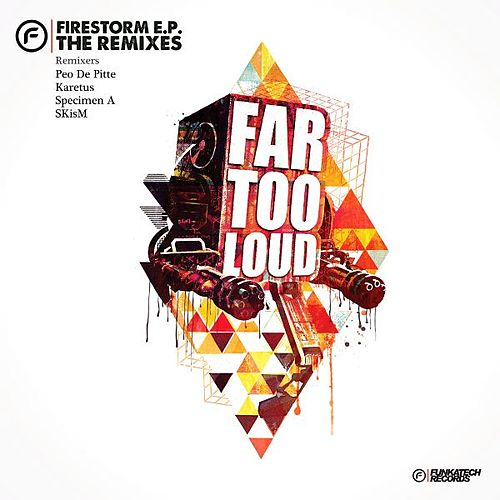 Play & Download Firestorm EP Remixes by Far Too Loud | Napster