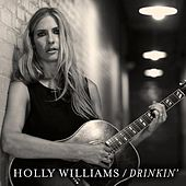 Play & Download Drinkin' by Holly Williams | Napster