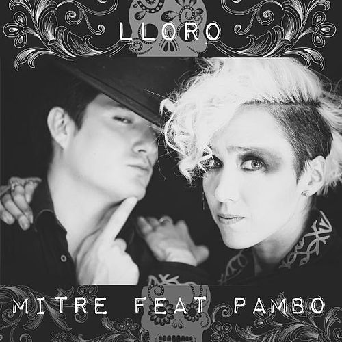 Play & Download Lloro (feat. Pambo) by Mitre | Napster