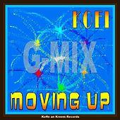 Play & Download Moving Up G-Mix by Kofi | Napster