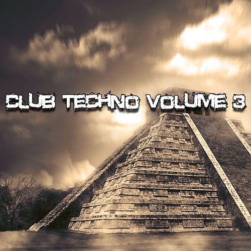 Play & Download Club Techno Volume 3 - EP by Various Artists | Napster