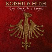 Play & Download Love Song For A Vampire (feat. Debbie Millar) by Koishii & Hush | Napster